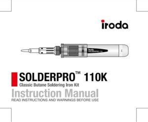 Pro-Iroda's SOLDERPRO 110K Professional Butane Soldering Iron Kit Manual